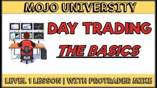 Day Trading The Basics 🗃️ Lesson Level ☝️ Mojo University