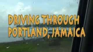 Driving Through St. Thomas,Jamaica And Portland, Jamaica plus Port Antonio