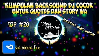 Download Kumpulan Lagu Dj Untuk Backsound Quotes & Story WA Terbaru 2020  Dj Terbaru