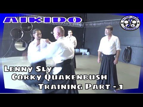 AIKIDO - Lenny Sly And Corky Quakenbush Training PART - 1 | Soft V.s Hard Style
