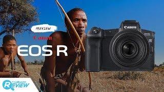 พรีวิว Canon EOS R กล้องมิเรอร์เลสฟูลเฟรมตัวแรกของ Canon