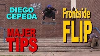 DIEGO CEPEDA - Frontside Flip - MAJER Tips