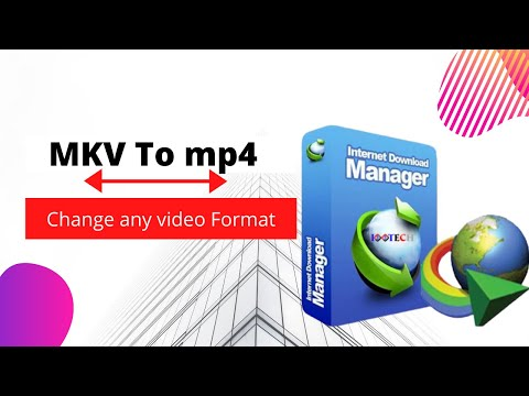 How to fix format mkv to mp4   change video format   IDM 2020