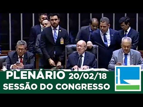 Sessão do Congresso Nacional - 20/02/2018