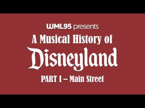 Part I: Main Street | A Musical History of Disneyland
