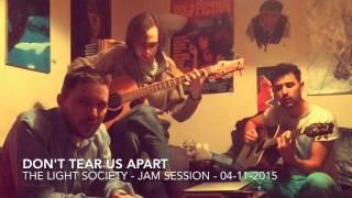 Don't Tear Us Apart - The Light Society - Jam Session 04-11-2015