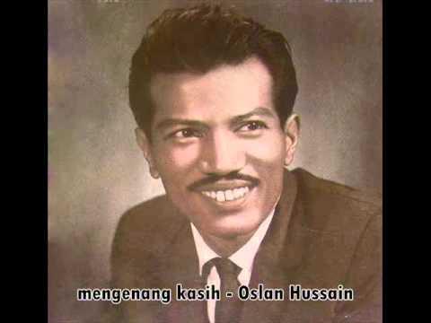 mengenang kasih - Oslan Hussain