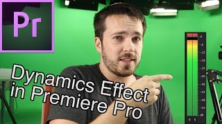 How to Edit Audio Levels in Premiere Pro CC (Dynamics Effect)