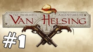 The Incredible Adventure of Van Helsing Walkthrough Part 1 Gameplay Review Lets Play PC