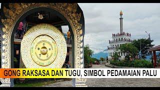 Melihat Gong Raksasa di Palu yang Jadi Simbol Perdamaian, Keren !!