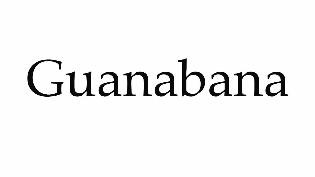 Guanabana En Ingles Y Pronunciacion