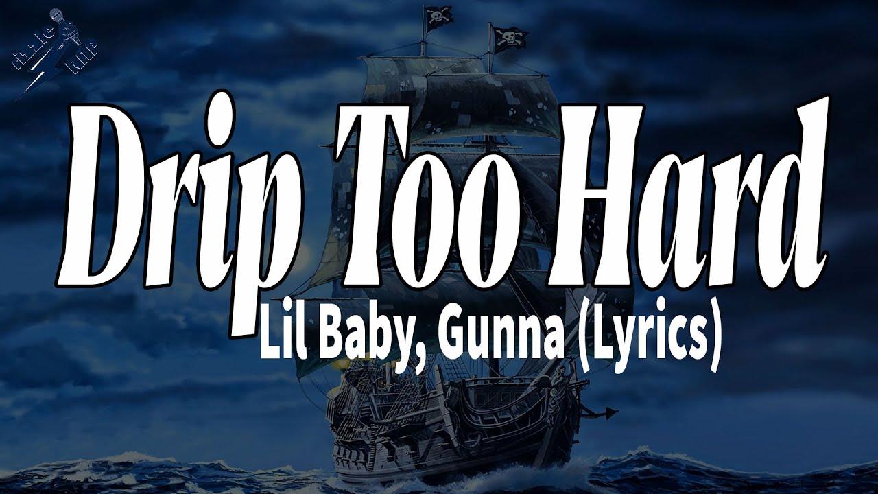 Download Lil Baby, Gunna - Drip Too Hard (Lyrics)   rizzleRap