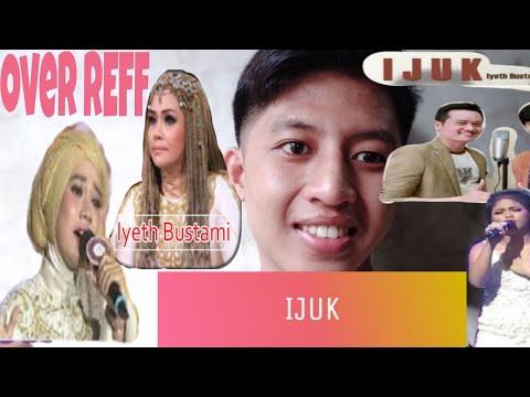 reff-cover- -ijuk-iyeth-bustami- -#music