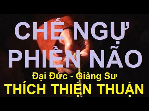Thich Thien Thuan 2015 - Chế Ngự Phiền Não (Thuyet Phap Moi)