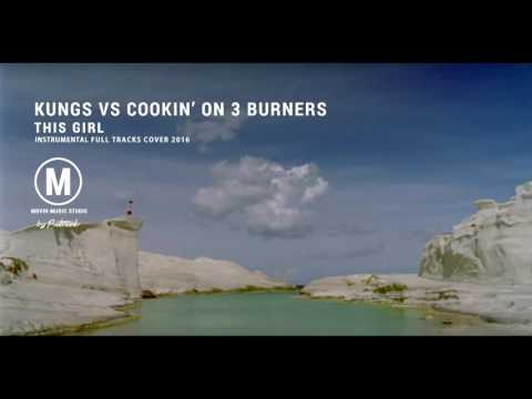Kungs vs Cookin' on 3 Burners - This Girl  Instrumental