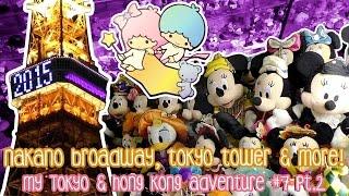 DISNEY & ANIME Shopping in Nakano Broadway! Tokyo Tower! Oedo Onsen Monogatari! Tokyo Vlog #7 Pt.2