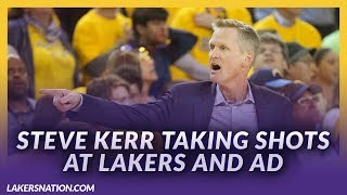 Lakers News Feed: Steve Kerr Taking Misguided Shots At The Lakers And AD