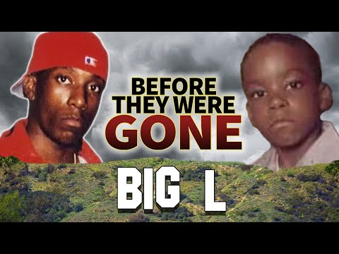 BIG L – Before They Were DEAD