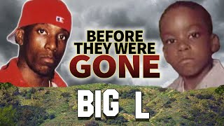 BIG L - Before They Were DEAD