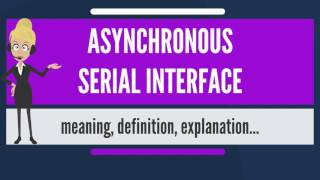 What is ASYNCHRONOUS SERIAL INTERFACE? What does ASYNCHRONOUS SERIAL INTERFACE mean?