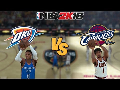 NBA 2K18 - Oklahoma City Thunder vs. Cleveland Cavaliers - Full Gameplay