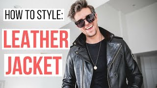 3 WAYS TO STYLE A LEATHER JACKET | HOW TO STYLE | Men