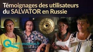 Témoignages des utilisateurs du SALVATOR en Russie