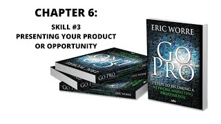 Chapter 6: Skill #3 Presenting Your Product Or Opportunity