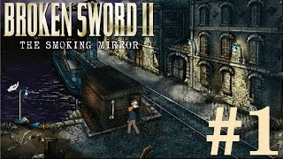 Broken Sword 2: The Smoking Mirror Walkthrough part 1