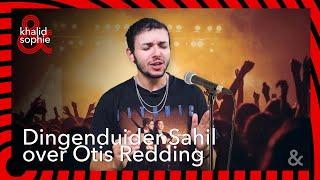 De Dingenduider   Sahil - Otis Redding   Khalid en Sophie