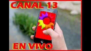 canal 13 VIVO AHORA, TV EN TU CELULAR Y PC