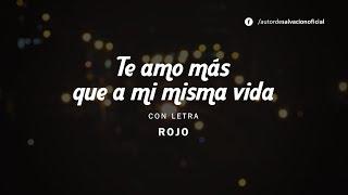 Te amo más que a mi misma vida - Rojo (Letra)