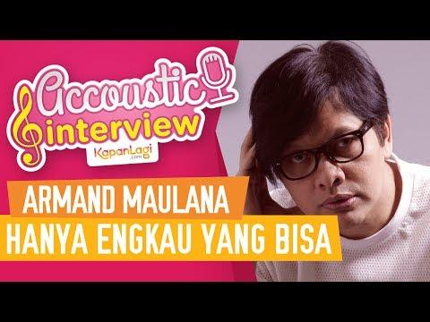 Armand Maulana - Hanya Engkau Yang Bisa (Acoustic Interview)