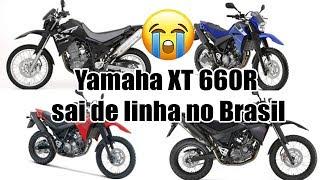 FIM DA XT 660cc  no Brasil   - Yamaha XT 660R sai de linha no Brasil