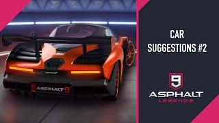 CAR SUGGESTIONS #2 | ASPHALT 9