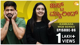 Just Married   Episode 6   Kannada Web Series 2020   Kannada Romantic Comedy    Kadakk Chai