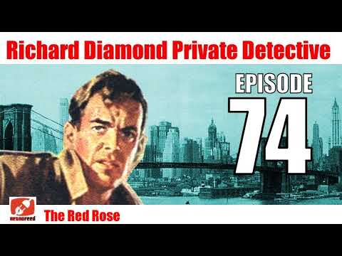 Richard Diamond Private Detective - 74 - The Red Rose - Noir Crime Radio Show Audio
