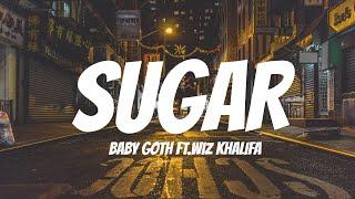 Baby Goth - Sugar (Lyrics video) ft. Wiz Khalifa ♪