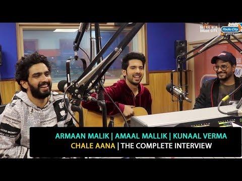 Armaan Malik, Amaal Mallik, Kunaal Verma | Chale Aana | De De Pyaar De | The Complete Interview