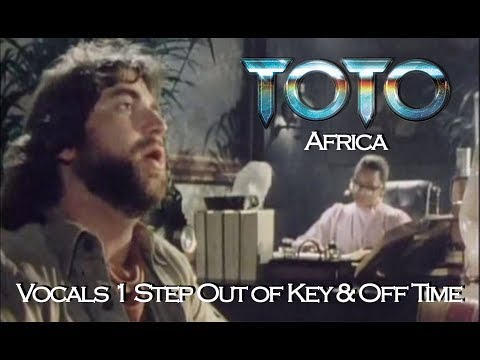 Toto - Africa (Vocals 1 Step Out of Key & Off Beat)