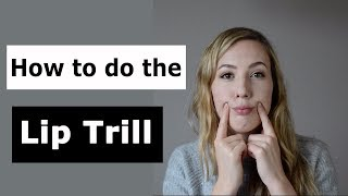 How to do tнe Lip Trill