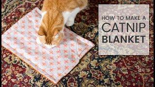 How to Make a Catnip Blanket