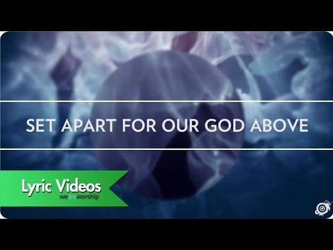 Worship Central - Set Apart - Lyric Video