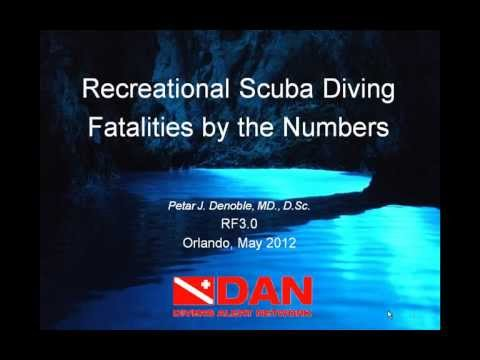 Recreational Scuba Diving Fatalities By The Numbers - Dr. Petar Denoble - RF3
