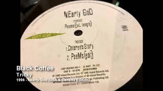 Tricky - Black Coffee [1996 - Nearly God (USA & Canada Edition)]