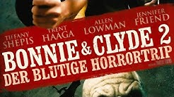Bonnie & Clyde 2 - Der blutige Horrortrip (2008) [Krimi] | ganzer Film (deutsch)