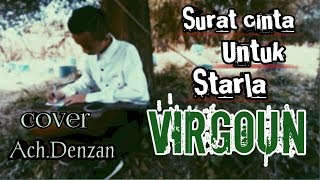 Surat cinta untuk starla Virgoun Cover by Ach Denzan