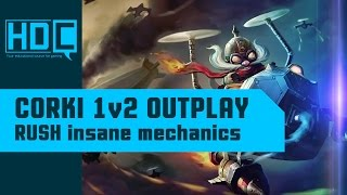 CRAZY Corki 1v2 Outplay! ~MECHANICS~ RUSH Streaming League of Legends