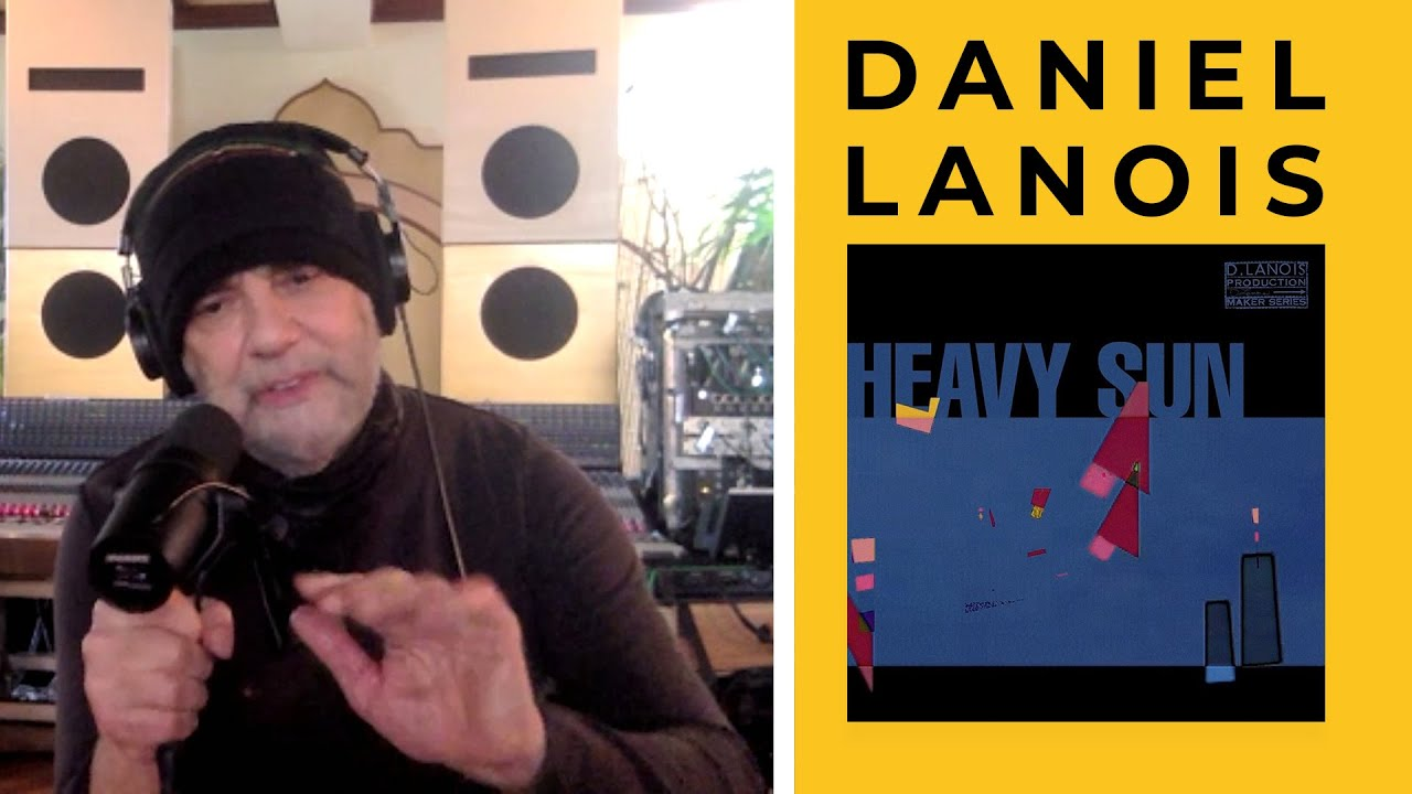 """Download DANIEL LANOIS on new album """"HEAVY SUN"""", vocal harmonies, working with BOB DYLAN and U2"""