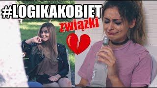 #LOGIKAKOBIET / ZWIĄZKI
